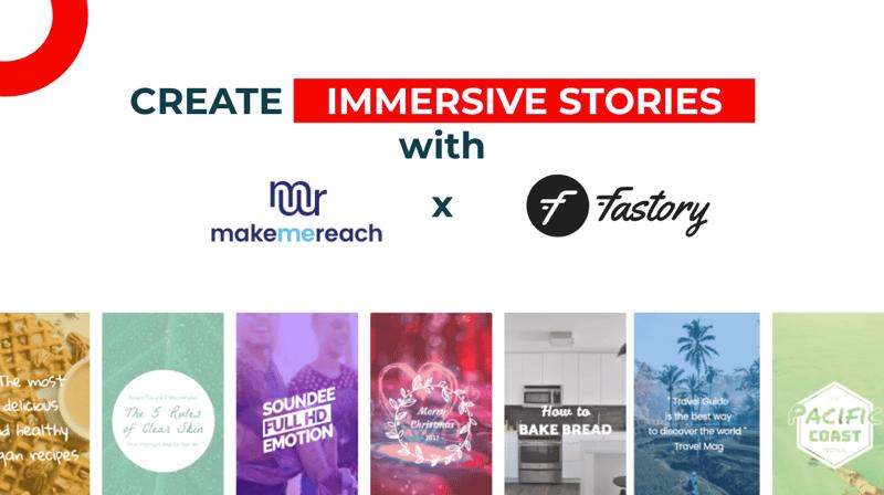 Fastory & MakeMeReach - create immersive stories
